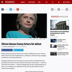 Clinton blames Comey letters for defeat