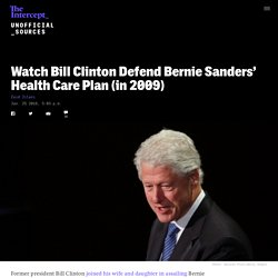 Watch Bill Clinton Defend Bernie Sanders' Health Care Plan (in 2009)