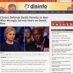 Clinton Defends Death Penalty to Man Who Wrongly Served Years on Death Row