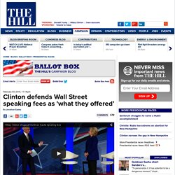 Clinton defends Wall Street speaking fees: 'That's what they offered'