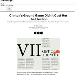 Clinton's Ground Game Didn't Cost Her The Election