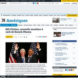 Bill Clinton, nouvelle machine à cash de Barack Obama
