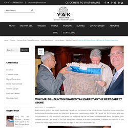 Why Mr. Bill Clinton praises Yak Carpet as the Best Carpet Store