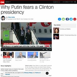 Why Putin fears a Clinton presidency (opinion)