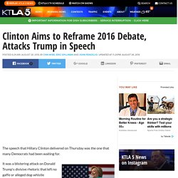 Clinton Aims to Reframe 2016 Debate, Attacks Trump in Speech