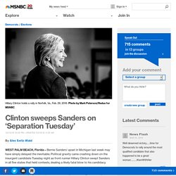 Clinton sweeps Sanders on 'Separation Tuesday'