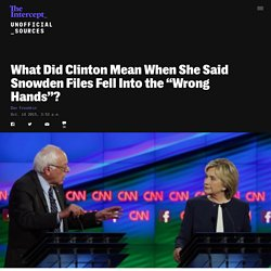 """What Did Clinton Mean When She Said Snowden Files Fell Into the """"Wrong Hands""""?"""