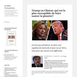Trump ou Clinton: qui est le plus susceptible de faire sauter la planète?