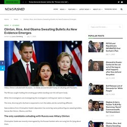 Clinton, Rice, And Obama Sweating Bullets As New Evidence Emerges