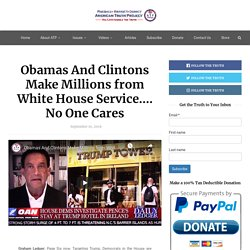 Obamas And Clintons Make Millions from White House Service…. No One Cares