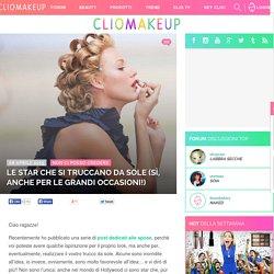 ClioMakeUp Blog / Tutto su Trucco, Bellezza e Makeup ;) » Le star che si truccano da sole (sì, anche per le grandi occasioni!)