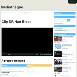 Clip DR Nao Brest - Médiathèque