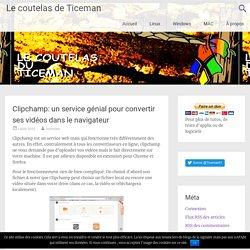 Clipchamp: un service génial pour convertir ses vidéos dans le navigateur