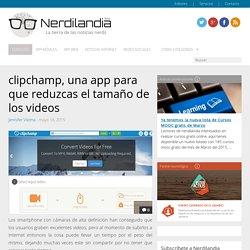 clipchamp, una app para que reduzcas el tamaño de los videos