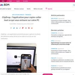 ClipDrop : l'application pour copier-coller tout ce qui vous entoure sur votre PC