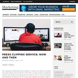 Press Clipping Service: Now and Then – Marketing With Miles