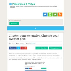 Cliptext : une extension Chrome pour tweeter plus