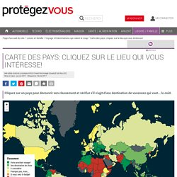 Carte des pays: cliquez sur le lieu qui vous intéresse!