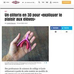 Un clitoris en 3D pour «expliquer le plaisir aux élèves»