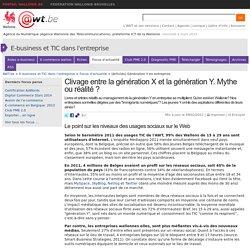 Clivage entre la génération X et la génération Y. Mythe ou réalité?