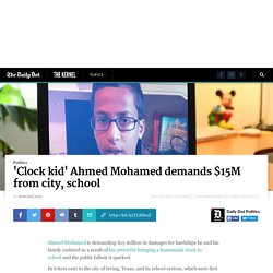 'Clock kid' Ahmed Mohamed demands $15M from city, school