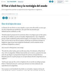 El five o'clock tea y la nostalgia del asado - 06.12.2003 - LA NACION