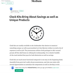 Clock Kits Bring About Savings as well as Unique Products