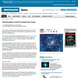 Clocking galaxy clusters to gauge dark energy - space - 29 March 2012