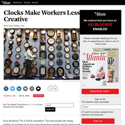 Clocks Make Workers Less Creative