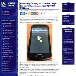 Samsung Galaxy W Wonder I8150 ClockworkMod Recovery (CWM) Yükleme - sinanilyas.com