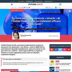 Le clofoctol est-il la molécule « miracle » de l'Institut Pasteur pour un traitement efficace anti-Covid ?