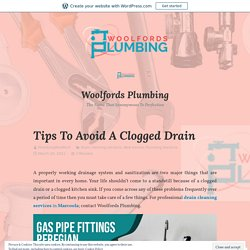 Tips To Avoid A Clogged Drain