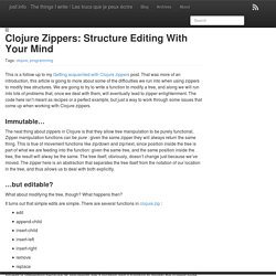 Clojure zippers: structure editing with your mind - josf.info