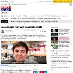 Le clonage humain devient réalité - 25 juillet 2014