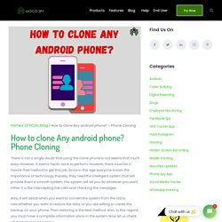 How To Clone Any Android Phone? - Phone Cloning