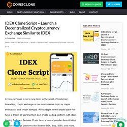 IDEX Clone Script - Start your DEX platform like IDEX