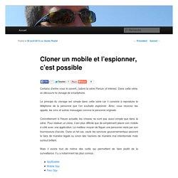 Cloner un mobile et l'espionner, c'est possible
