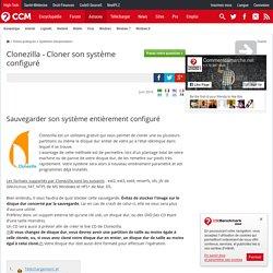Clonezilla - Cloner son système configuré