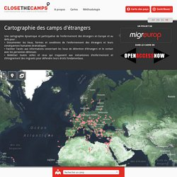 Close the camps - Cartographie des camps d'étrangers