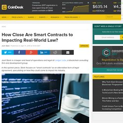 How Close Are Smart Contracts to Impacting Real-World Law?
