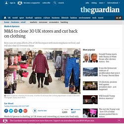 M&S to close 30 UK stores and cut back on clothing