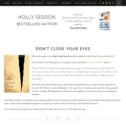 DON'T CLOSE YOUR EYES – Holly Seddon Author