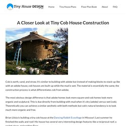 A Closer Look at Tiny Cob House Construction - Tiny House Design
