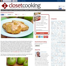 Closet Cooking: Fried Green Tomatoes