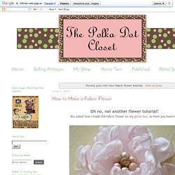 The Polka Dot Closet: Fabric flower tutorial