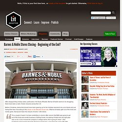 Barnes & Noble Stores Closing - Beginning of the End?