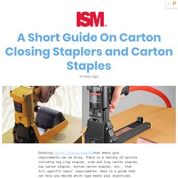 A-Short-Guide-On-Carton-Closing-Staplers-and-Carton-Staples