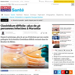 Plus de 40 personnes infectées par une bactérie dangereuse à Marseille