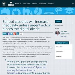 Corinne - Brève - School closures will increase inequality unless urgent action closes the digital divide - Mitchell Institute