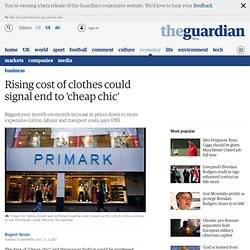 Rising cost of clothes could signal end to 'cheap chic'